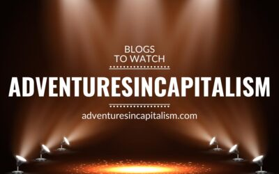 Blogs to watch (part 9): AdventuresInCapitalism